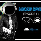 Sabrosura Espacial By SRNO [Episode 1]