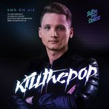 Killthepop - SMD On Air #031 (Live @ Sing Sing, Szeged)