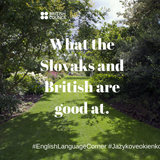 Whatthe Slovaks and British are good at.