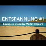 Entspannung #1 (Lounge Mixtape)