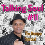 Talking Soul #11 with Mike Adams - The Groups Special