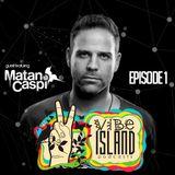 Vibe Island - EP 1 ( Featuring Matan Caspi )