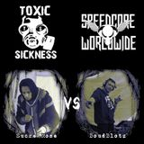 Sucre Rose vs. BoudBlotz' @ Toxic Sickness Radio presents Speedcore Worldwide & Friends