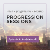Progression Sessions Ep 9 -  Andy Murrell