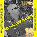 "Move Your Feet Vol. 19 - ""The Real Club Classics Remixed"" - by T. Lewis"