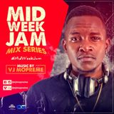 VJ MOPREME - THE MIDWEEKJAM #MIDWEEKJAM ep 01