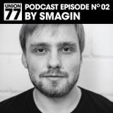 UNION 77 PODCAST EPISODE No. 02 BY SMAGIN