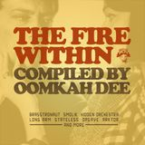 Аатдуши - The Fire Within [2011] Compiled by Oomkah Dee