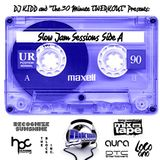 """DJ KIDD and """"THE 30 MINUTE TWERKOUT"""" Presents: SLOW JAM SESSIONS SIDE: A"""
