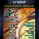 One Day Riddim Mix - Selector's Choice