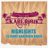 Highlights - 10 Jahre Karlribik Radio