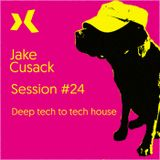 Jake Cusack - Deep Tech to Tech House - August - Session 24