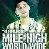 Mile High World Wide EP. 10 W/ The Bootlegger and Just In Audio