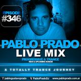 Pablo Prado - Live Mix 346 (Progressive & Trance)