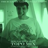 'The Eclectic Ladyland Liveshow' episode 62 : the TOPO mixtape