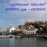 Caprinha podcast - Episode#008 Eivissa