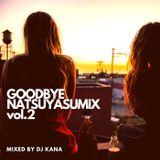 GOODBYE NATSUYASUMIX vol.2