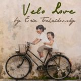 Velo Love by Eric Tchaikovsky
