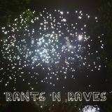 Rants and Raves Episode 3 19/11/14
