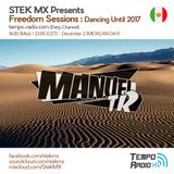 Manuel Trujillo - Freedom Sessions Dancing Until 2017 (Mexican Day)