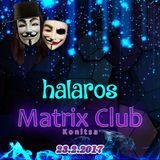 Halaros live on Matrix club