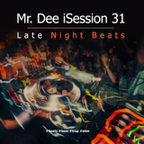 Mr. Dee iSession 31: Late Night Beats