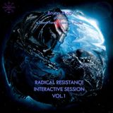Bruno Mad - Radical Resistance Interactive Session vol.1