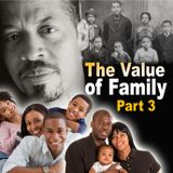 The Value of Family Part 3