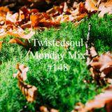 Twistedsoul Monday Mix  #148