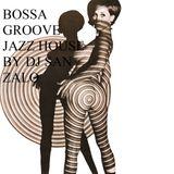 BOSSA  GROOVE JAZZ  HOUSE BY DJ SAN ZALO
