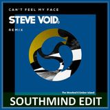 Steve Void - Can't Feel My Face (Southmind Edit)