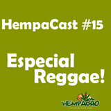 Hempacast #15 - Especial Reggae
