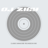 DJ ZIGY CLASSIC GARAGE MIX  RECORDED IN 1995 ( ONLY VINIL )