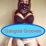 Gangsta Grooves - Feel Chic in the Mix
