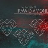 Myskool Vol.22 Raw Diamonds