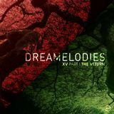 Dream Melodies volume 15 (Part 1 - The Return)