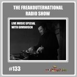 The FreakOuternational Radio Show #133 Live Special with Guvibosch 01/03/2019