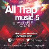All Trap Music Vol. 5 - DJ Orange