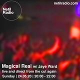 MAGICAL REAL w/ Jaye Ward - 24th May 2020