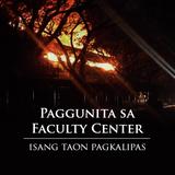 #BangonFC: Paggunita sa Faculty Center Isang Taon Pagkalipas (Part 3/5)
