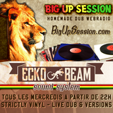 ECKO BEAM Radio Show @ BigUpSession.com Hommade DUB Web Radio