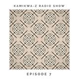 KamiKwa-Z Radio Show #7