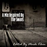A MIX INSPIRED BY THE SWANS- EDITED BY MORDI KLEIN