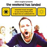 The Weekend Has Landed - 01 September 2017