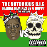 G DUPPY PRESENTS THE NOTORIOUS B.I.G REGGAE TRIBUTE MIX