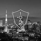 1 OAK TOKYO MIXTAPE by DJ SINATRA