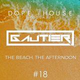Gautier - Dope House #18