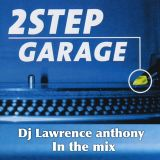 dj lawrence anthony 2 step garage in the mix 204