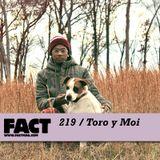 FACT Mix 219: Toro y Moi