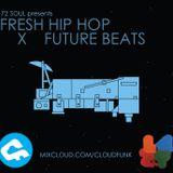 72 Soul presents : FRESH HIP HOP X FUTURE BEATS 150
